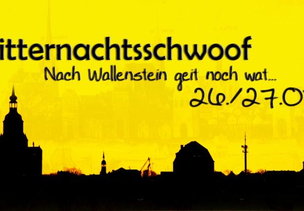 Mitternachts-Schwoof - Nach Wallenstein geht noch was